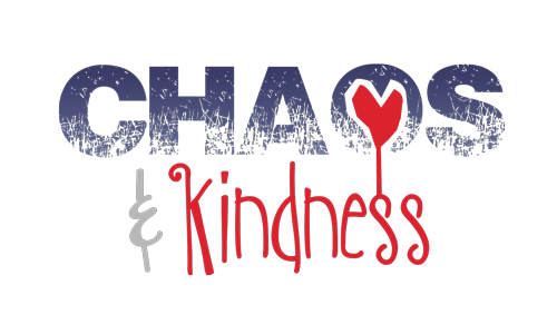 Chaos & Kindness